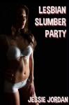 Lesbian Slumber Party - Jessie Jordan, Lucinda Lane