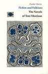 Fiction And Folklore: Novels Toni Morrison - Trudier Harris