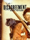 The Disagreement: A Novel - Nick Taylor, William Dufris