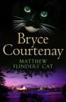 Matthew Flinders' Cat - Bryce Courtenay