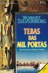 Tebas das Mil Portas - Robert Silverberg, Jacqueline Medeiros