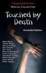 Touched by Death - Extended Edition - D.M. Atkins, Rylan Hunter, Konrad Hartmann, Ruth Black, Kailin Morgan, Peter Tupper, Lon Sarver, Luna Lawrence, Theda Black, Annabeth Leong, Jane Potter, Claryssa Berg, E.E. Grey, Ann Gimpel
