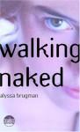 Walking Naked - Alyssa Brugman