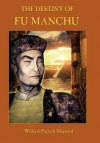 The Destiny of Fu Manchu - Collector's Edition - William Patrick Maynard