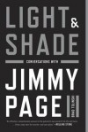 Light and Shade: Conversations with Jimmy Page - Brad Tolinski