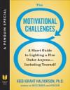 The 8 Motivational Challenges - Heidi Grant Halvorson