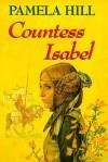Countess Isabel - Pamela Hill