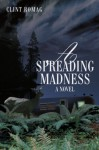 A Spreading Madness - Clint Romag
