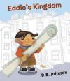 Eddie's Kingdom - D.B. Johnson