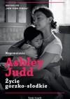 Życie gorzko-słodkie - Ashley Judd