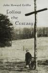 Follow the Ecstasy: The Hermitage Years of Thomas Merton - John Howard Griffin