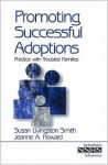 Promoting Successful Adoptions: Practice with Troubled Families - Susan Livingston Smith