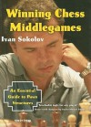 Winning Chess Middlegames: An Essential Guide to Pawn Structures - Ivan Sokolov