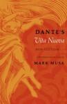 Dante's Vita Nuova, New Edition: A Translation and an Essay - Dante Alighieri, Mark Musa