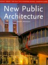 New Public Architecture - Jeremy Myerson, Jennifer Hudson