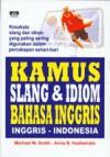 Kamus Slang & Idiom Bahasa Inggris Inggris-Indonesia - Michael W. Smith, Anna B. Hadiwinata