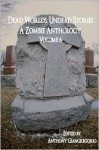 Dead Worlds: Undead Stories Volume 6 - Anthony Giangregorio