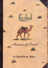 Exiled: Memoirs of a Camel - Kathleen Karr