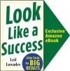 Look Like a Success: Little Tricks for BIG Results - Leil Lowndes