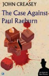 The Case Against Paul Raeburn - John Creasey