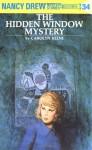 The Hidden Window Mystery (Nancy Drew) - Carolyn Keene