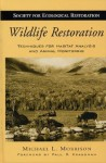 Wildlife Restoration: Techniques for Habitat Analysis and Animal Monitoring - Michael Morrison, Paul R. Krausman