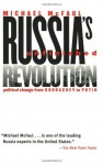 Russia's Unfinished Revolution: Political Change from Gorbachev to Putin - Michael McFaul