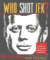 Who Shot JFK?: A Guide to the Major Conspiracy Theories - Bob Callahan