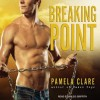 Breaking Point - Pamela Clare, Kaleo Griffith