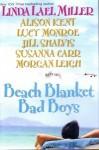 Beach Blanket Bad Boys - Linda Lael Miller, Morgan Leigh, Alison Kent, Lucy Monroe, Susanna Carr, Jill Shalvis
