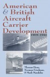 American and British Aircraft Carrier Development, 1919-1941 - Thomas C. Hone, Norman Friedman