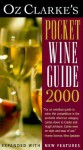 Oz Clarke's Pocket Wine Guide 2000 - Oz Clarke