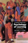 A Teacher's Guide to the Psychology of Learning - Michael J.A. Howe