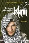 Ternyata Aku Sudah Islam: Novel yang Terinspirasi dari Kisah Perjalanan Grup Musik DEBU - Damien Dematra