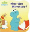 Not the Monster! (Sesame Street Babies Board Books) - Carol Nicklaus