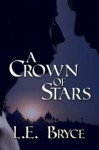 A Crown Of Stars - L.E. Bryce