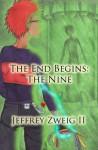 The End Begins: The Nine - Jeff Zweig II