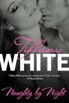 Naughty by Night - Tiffany White