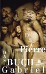Das Buch Gabriel: Roman (German Edition) - DBC Pierre, Kirsten Riesselmann
