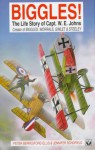 Biggles! The Life Story of Captain W.E.Johns - Peter Berresford Ellis