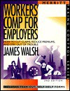 Workers' Comp for Employers: How to Cut Claims, Reduce Premiums, and Stay Out of Trouble - James Walsh, Juan Hovey