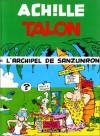 Achille Talon, tome 37 : Achille Talon et l'Archipel de Sanzunron - Greg