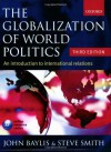 The Globalization of World Politics: An Introduction to International Relations - John Baylis, Steven Smith
