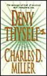 Deny Thyself - Charles Miller