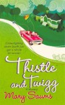 Thistle and Twigg (A Thistle & Twigg Mystery) - Mary Saums