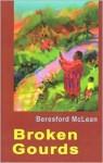 Broken Gourds - Beresford McLean