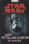 Der Todeskreuzer : Roman (Star Wars) - Joe Schreiber, Andreas Kasprzak