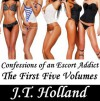 Confessions of an Escort Addict: The First Five Volumes - JT Holland