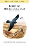 Birds of the Middle East: (Second Edition) (Princeton Field Guides) - Richard Porter