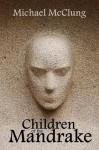 Children of the Mandrake - Michael McClung